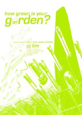 How Green Is Your Garden  by  C.J. Lim