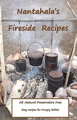 Nantahalas Fireside Recipes: Camp Fire Cooking on the Trail Brenda A. Broome