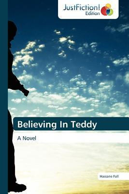 Believing in Teddy Hassane Fall