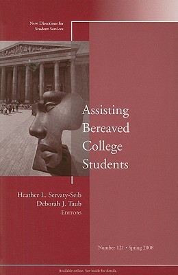 Assisting Bereaved College Students  by  Heather L. Servaty-Seib