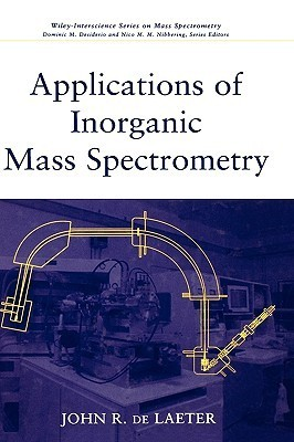 Applications of Inorganic Mass Spectrometry  by  John R. de Laeter