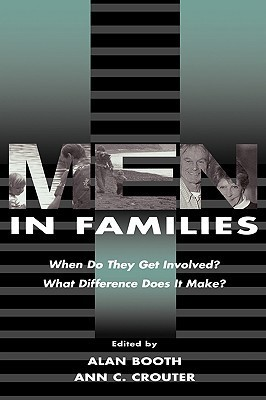Men in Families: When Do They Get Involved? What Difference Does It Make?  by  Alan Booth