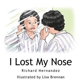 I Lost My Nose  by  Richard Hernandez