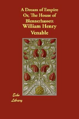 A Dream of Empire Or, the House of Blennerhassett  by  William Henry Venable