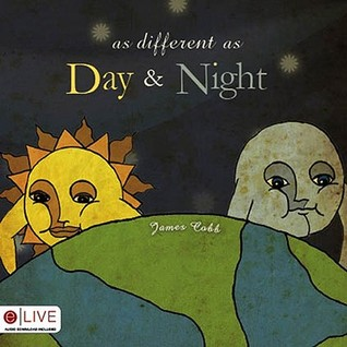 As Different as Day & Night James Cobb