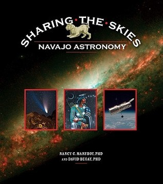 Sharing the Skies: Navajo Astronomy  by  Nancy C. Maryboy