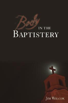 Body in the Baptistery: A Gideon Grant Mystery  by  Jim Wilcox