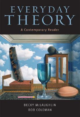 Everyday Theory: A Contemporary Reader  by  Becky McLaughlin