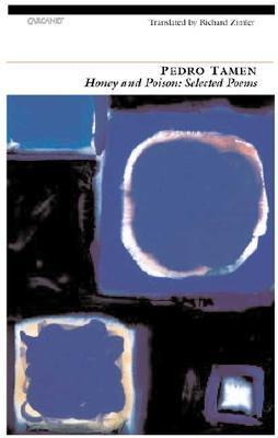 Honey and Poison: Selected Poems Pedro Tamen