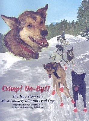 Crimp! On-By!!: The True Story of a Most Unlikely Iditarod Lead Dog Liz Parrish