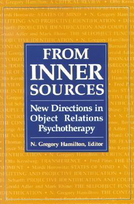 From Inner Sources: New Directions in Object Relations Psychotherapy  by  N. Gregory Hamilton