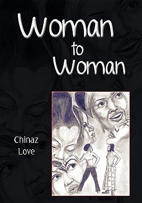 Woman to Woman  by  Chinaz Love