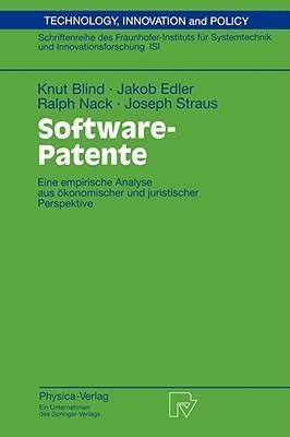 Software-Patente: Eine Empirische Analyse Aus Okonomischer Und Juristischer Perspektive  by  Knut Blind