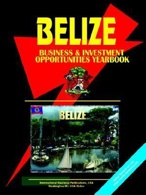 Belise Business and Investment Opportunities Yearbook USA International Business Publications