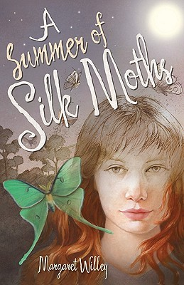 A Summer of Silk Moths Margaret Willey