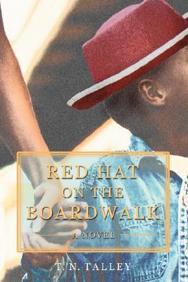 Red Hat on the Boardwalk T. Talley
