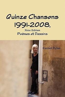 Quinze Chansons 1991-2008,3eme Edition Carmel Dylan
