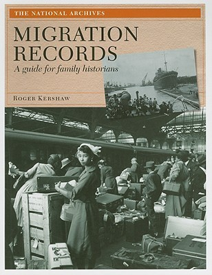 Migration Records: A Guide for Family Historians Roger Kershaw