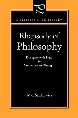 Rhapsody Of Philosophy: Dialogues With Plato In Contemporary Thought  by  Max Statkiewicz