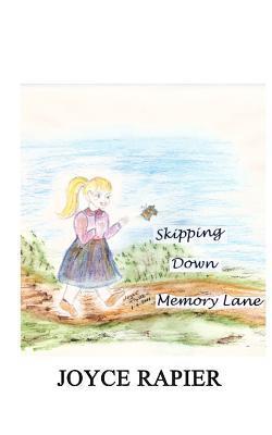 Skipping Down Memory Lane Joyce Rapier