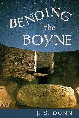 Bending the Boyne: A Novel of Ancient Ireland  by  J.S. Dunn
