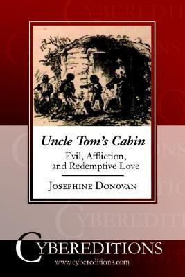 Uncle Toms Cabin: Evil, Affliction, and Redemptive Love Josephine Donovan