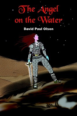 The Angel on the Water David Paul Olson