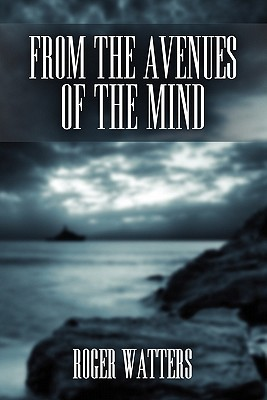 From the Avenues of the Mind  by  Roger Watters