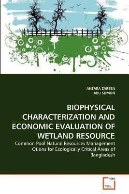 Biophysical Characterization and Economic Evaluation of Wetland Resource Antara Zareen