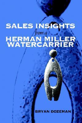 Sales Insights from a Herman Miller Watercarrier Bryan Dozeman
