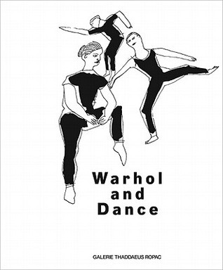 Warhol and Dance: New York in the 50s  by  Anna Kisselgoff