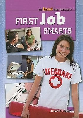 First Job Smarts Daniel E. Harmon