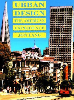 Urban Design: The American Experience  by  Jon Lang