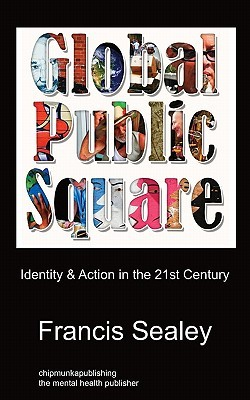 Global Public Square  by  Francis Sealey