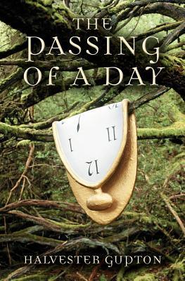 The Passing of a Day  by  Halvester Gupton