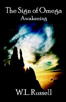 The Sign of Omega: Awakening  by  W. L. Russell