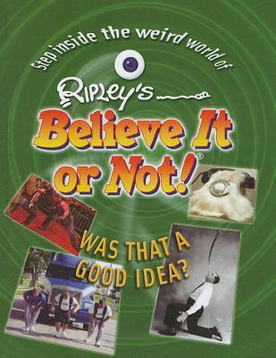 Was That a Good Idea? Ripley Entertainment Inc.