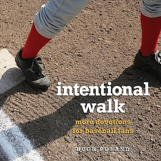Intentional Walk: More Devotions for Baseball Fans Hugh Poland