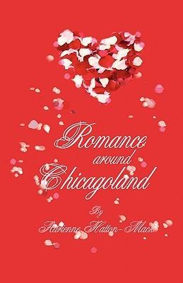 Romance Around Chicagoland  by  Adrienne Hatton Mack