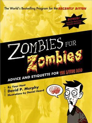Zombies for Zombies: Advice and Etiquette for the Living Dead David   Murphy