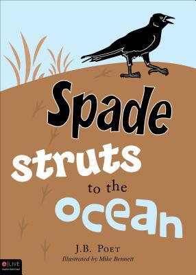 Spade Struts to the Ocean J. B. Poet