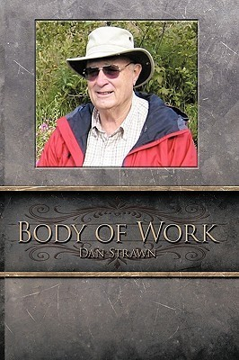 Body of Work  by  Strawn Dan Strawn