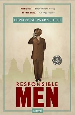 Responsible Men: A Novel  by  Edward Schwarzschild