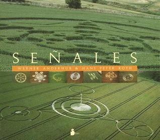 Senales: Una Exploracion del Misterio de los Dibujos Que Aparecen en los Campos de Cereales  by  Werner Anderhub