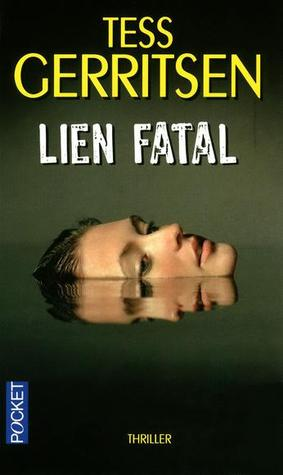 Lien Fatal (Jane Rizzoli & Maura Isles, #4)  by  Tess Gerritsen