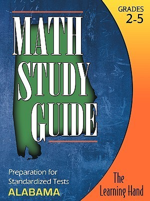 Math Study Guide, Alabama Standardized Tests  by  The Learning Hand