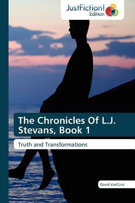 The Chronicles of L.J. Stevans, Book 1 David Vancura