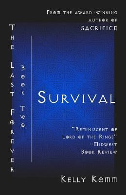 Survival: Book Two the Last Forever  by  Kelly Komm