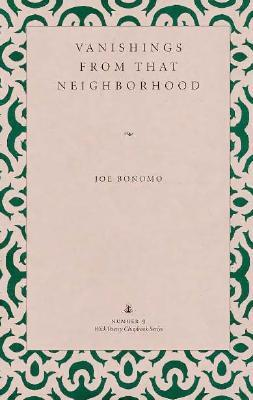 Vanishings from That Neighborhood Joe Bonomo