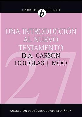 Una introducción al Nuevo Testamento  by  Anonymous